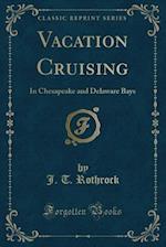 Vacation Cruising af J. T. Rothrock