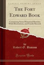 The Fort Edward Book af Robert O. Bascom