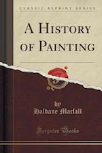 A History of Painting (Classic Reprint)