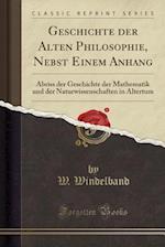 Geschichte Der Alten Philosophie, Nebst Einem Anhang