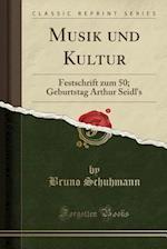 Musik Und Kultur af Bruno Schuhmann