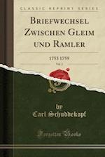 Briefwechsel Zwischen Gleim Und Ramler, Vol. 2