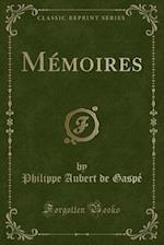 Memoires (Classic Reprint)