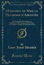 Memoires de Mme La Duchesse D'Abrantes