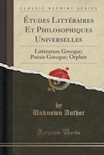 Etudes Litteraires Et Philosophiques Universelles