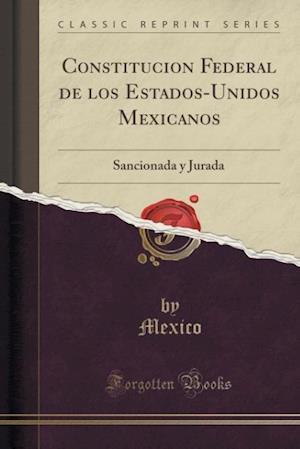 Constitucion Federal de Los Estados-Unidos Mexicanos af Mexico Mexico