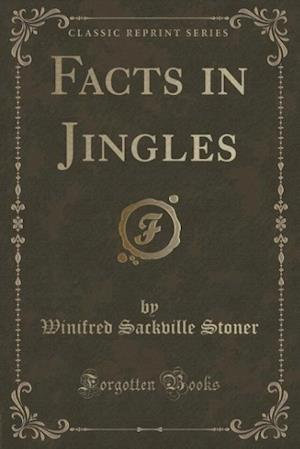 Facts in Jingles (Classic Reprint) af Winifred Sackville Stoner