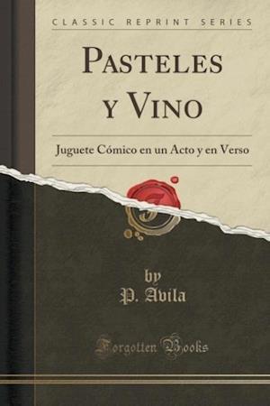 Pasteles y Vino af P. Avila