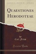 Quaestiones Herodoteae (Classic Reprint)