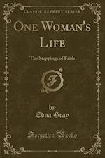 One Woman's Life af Edna Gray