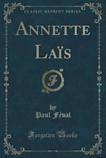 Annette Lais (Classic Reprint)