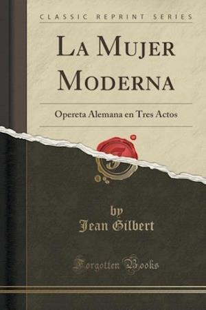 La Mujer Moderna af Jean Gilbert