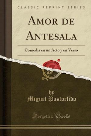 Amor de Antesala af Miguel Pastorfido