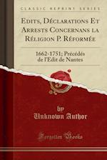 Edits, Declarations Et Arrests Concernans La Religion P. Reformee