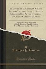 El  Conde de Lavapies; O, No Hay Fuerza Contra La Astucia; Sainete Lirico En DOS Actos, Divididos En Cuatro Cuadros, En Prosa
