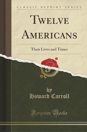 Twelve Americans af Howard Carroll