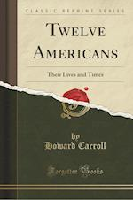 Twelve Americans af Howard Carroll