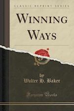 Winning Ways (Classic Reprint)