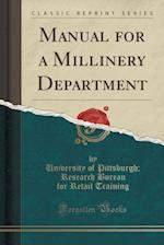 Manual for a Millinery Department (Classic Reprint)