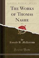 The Works of Thomas Nashe, Vol. 3 (Classic Reprint)
