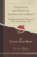 Catalogue Des Vres de Antoine-Louis Barye