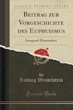 Beitrag Zur Vorgeschichte Des Euphuismus