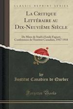 La Critique Litteraire Au Dix-Neuvieme Siecle af Institut Canadien De Quebec