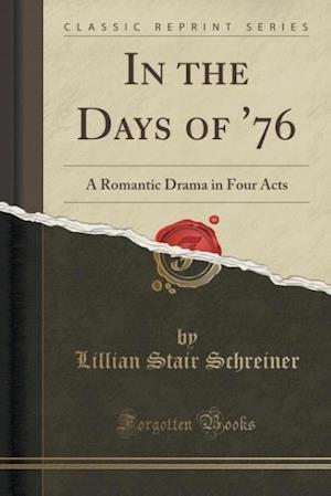 In the Days of '76 af Lillian Stair Schreiner