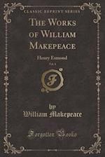 The Works of William Makepeace, Vol. 1 af William Makepeace