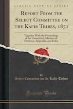 Report from the Select Committee on the Kafir Tribes, 1851
