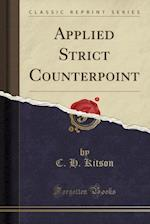 Applied Strict Counterpoint (Classic Reprint)