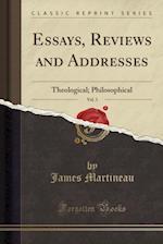 Essays, Reviews and Addresses, Vol. 3