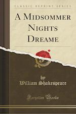 A Midsommer Nights Dreame (Classic Reprint)