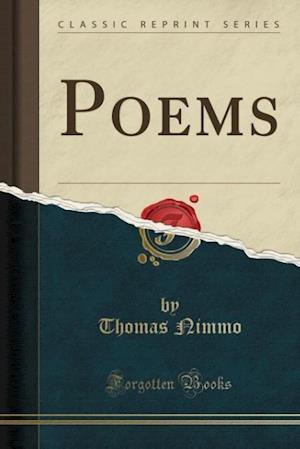 Poems (Classic Reprint) af Thomas Nimmo