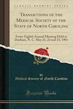 Transactions of the Medical Society of the State of North Carolina af Medical Society of North Carolina
