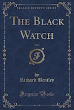The Black Watch, Vol. 1 of 3 (Classic Reprint)