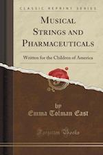Musical Strings and Pharmaceuticals af Emma Tolman East