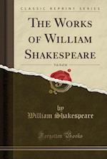 The Works of William Shakespeare, Vol. 8 of 16 (Classic Reprint)