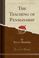 The Teaching of Penmanship (Classic Reprint)