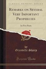 Remarks on Several Very Important Prophecies