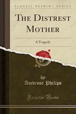 The Distrest Mother