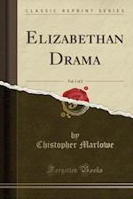 Elizabethan Drama, Vol. 1 of 2 (Classic Reprint)