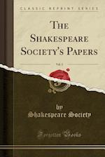 The Shakespeare Society's Papers, Vol. 2 (Classic Reprint)