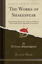 The Works of Shakespear, Vol. 6