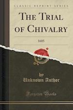 The Trial of Chivalry