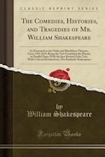 The Comedies, Histories, and Tragedies of Mr. William Shakespeare