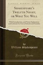 Shakespeare's Twelfth Night, or What You Will