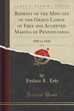 Reprint of the Minutes of the Grand Lodge of Free and Accepted Masons of Pennsylvania, Vol. 2