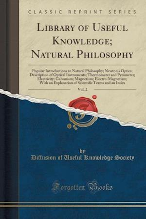 Library of Useful Knowledge; Natural Philosophy, Vol. 2 af Diffusion of Useful Knowledge Society