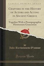 Chapters in the History of Actors and Acting in Ancient Greece